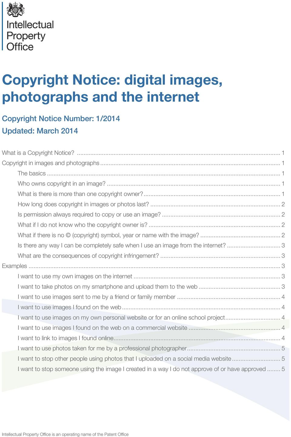 ... 2 Is permission always required to copy or use an image?... 2 What if I do not know who the copyright owner is?... 2 What if there is no (copyright) symbol, year or name with the image?
