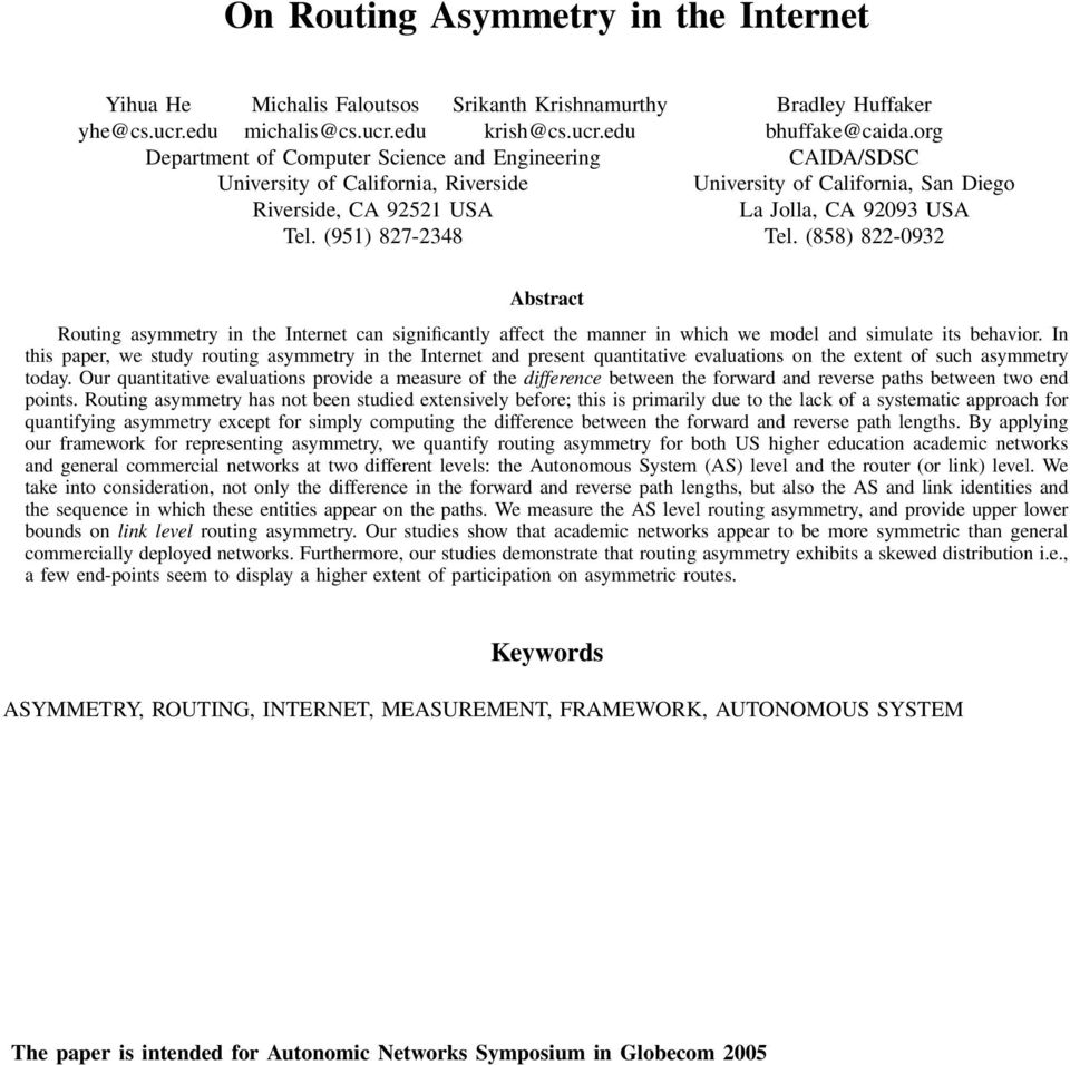 (951) 827-2348 Tel. (858) 822-932 Abstract Routing asymmetry in the Internet can significantly affect the manner in which we model and simulate its behavior.