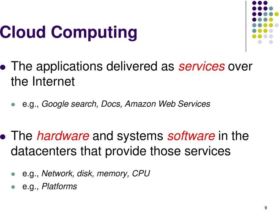 , Google search, Docs, Amazon Web Services The hardware and