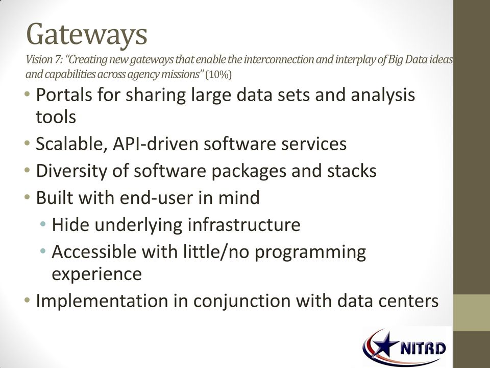 API-driven software services Diversity of software packages and stacks Built with end-user in mind Hide