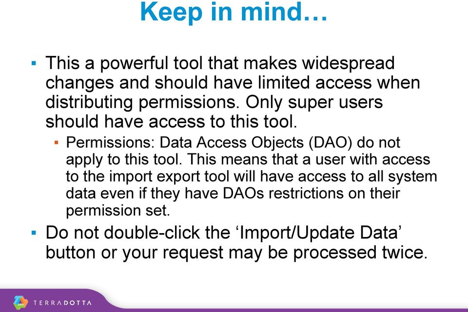Permissions: Data Access Objects (DAO) do not apply to this tool.