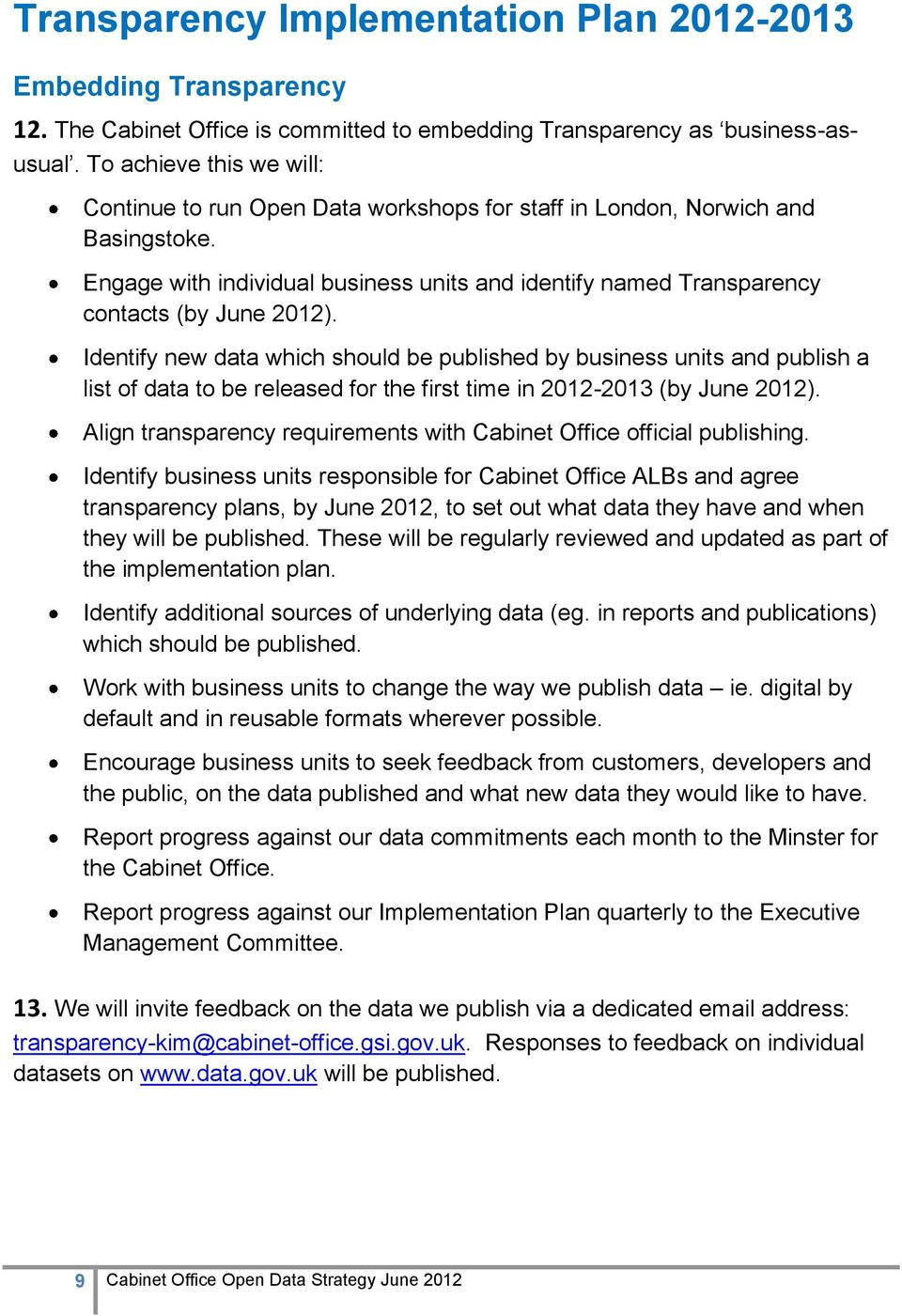 Engage with individual business units and identify named Transparency contacts (by June 2012).