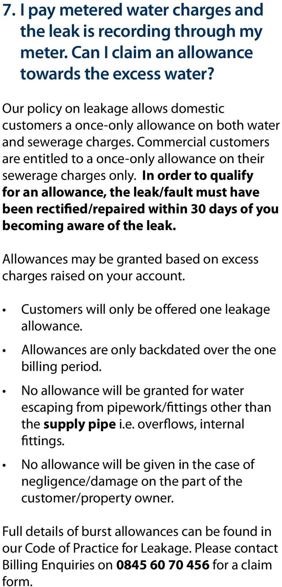 In order to qualify for an allowance, the leak/fault must have been rectified/repaired within 30 days of you becoming aware of the leak.