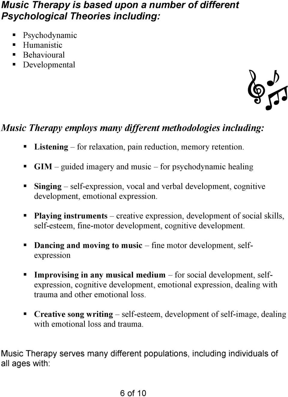 GIM guided imagery and music for psychodynamic healing Singing self-expression, vocal and verbal development, cognitive development, emotional expression.