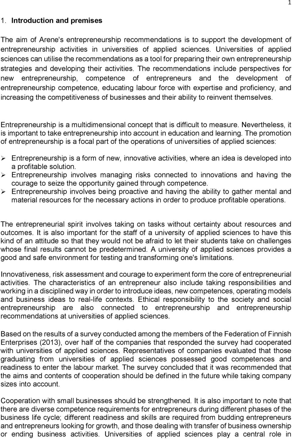 The recommendations include perspectives for new entrepreneurship, competence of entrepreneurs and the development of entrepreneurship competence, educating labour force with expertise and