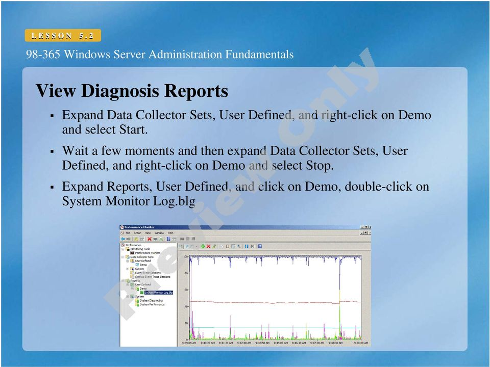 Wait a few moments and then expand Data Collector Sets, User Defined, and