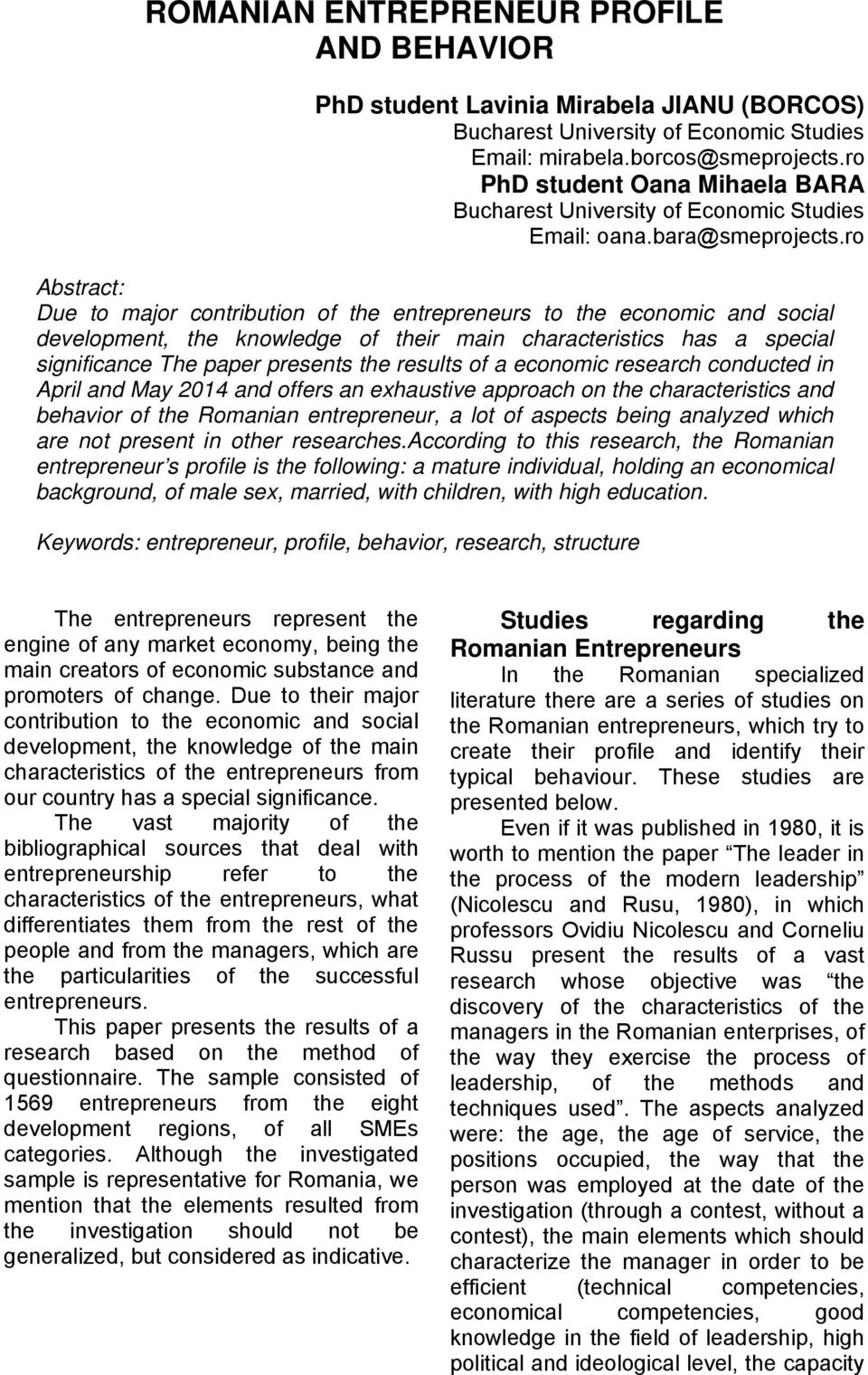 ro Abstract: Due to major contribution of the entrepreneurs to the economic and social development, the knowledge of their main characteristics has a special significance The paper presents the