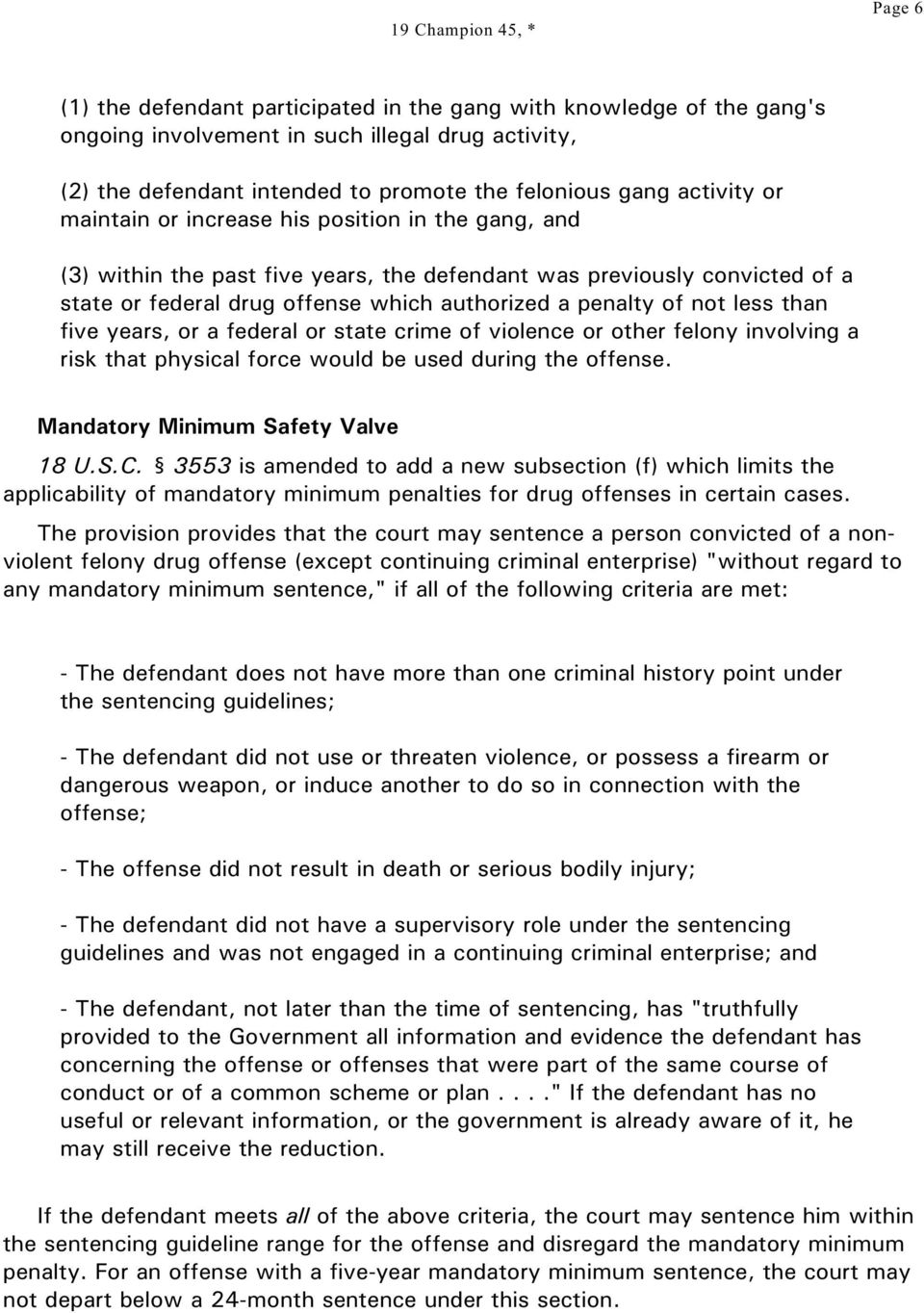 than five years, or a federal or state crime of violence or other felony involving a risk that physical force would be used during the offense. Mandatory Minimum Safety Valve 18 U.S.C.
