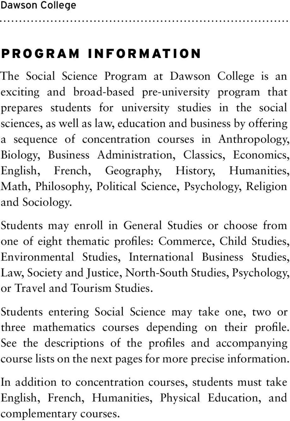 Math, Philosophy, Political Science, Psychology, Religion and Sociology.
