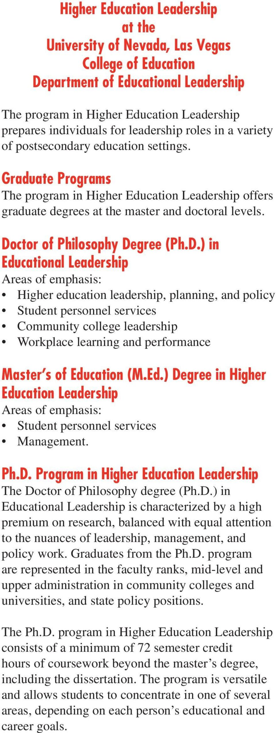 Doctor of Philosophy Degree (Ph.D.) in Educational Leadership Areas of emphasis: Higher education leadership, planning, and policy Student personnel services Community college leadership Workplace