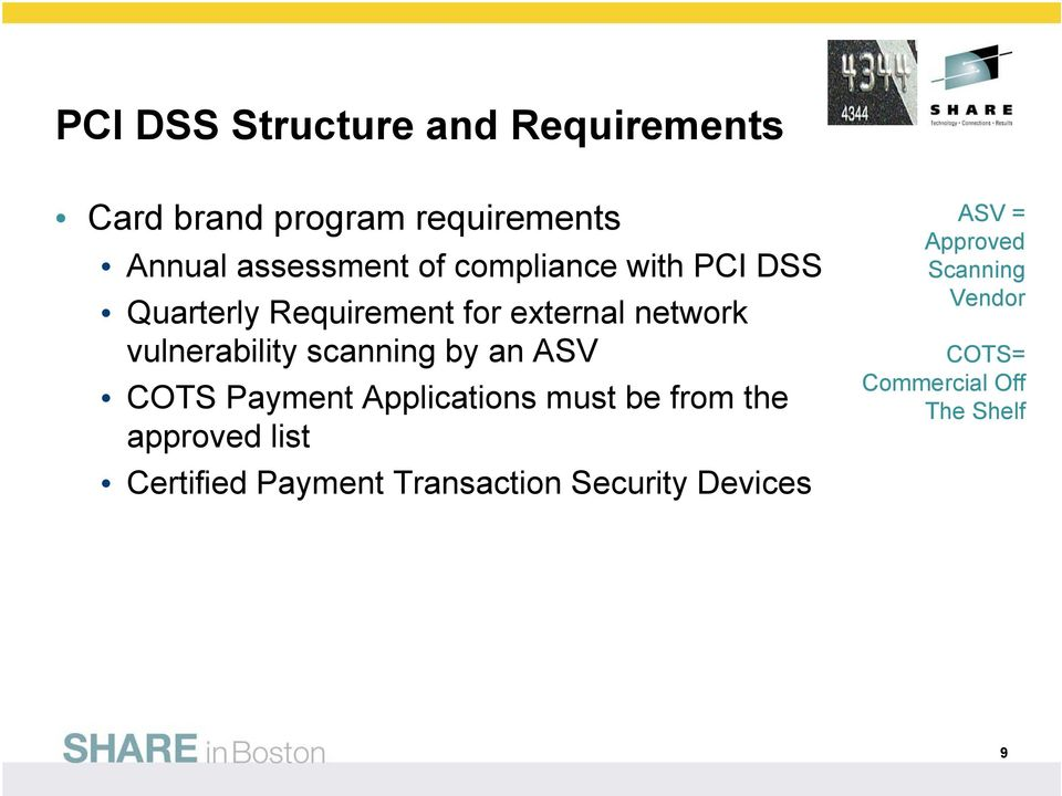scanning by an ASV COTS Payment Applications must be from the approved list Certified