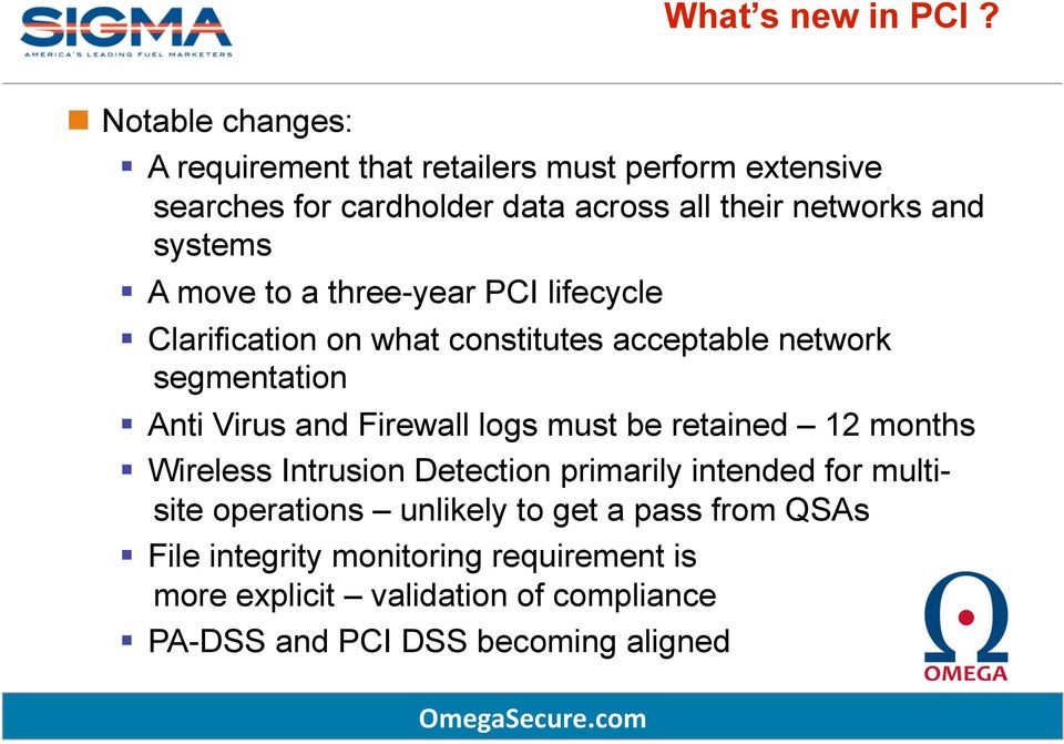 systems A move to a three-year PCI lifecycle Clarification on what constitutes acceptable network segmentation Anti Virus and