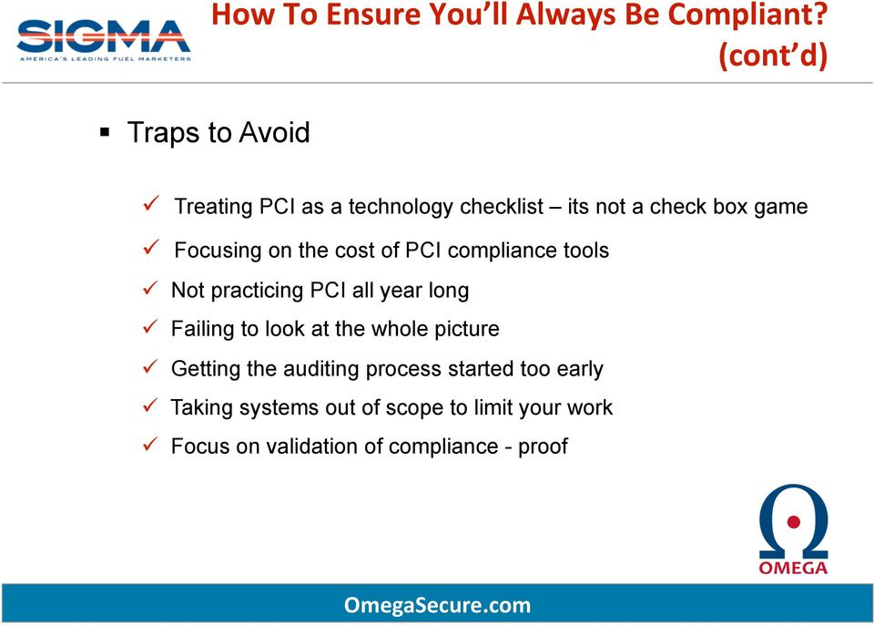 of PCI compliance tools Not practicing PCI all year long Failing to look at the whole picture