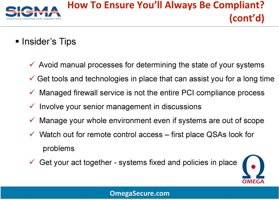 you for a long time Managed firewall service is not the entire PCI compliance process Involve your senior management in
