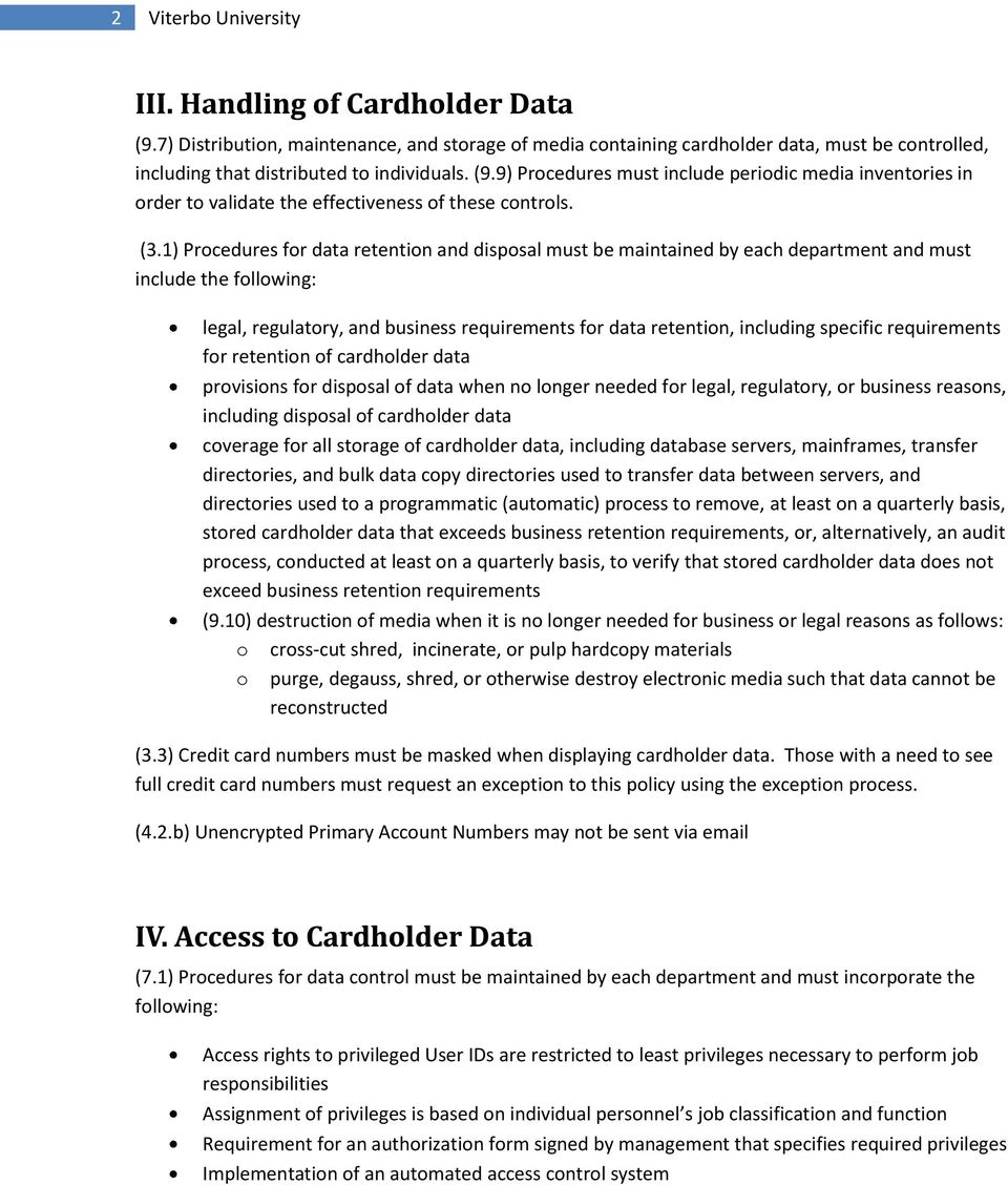 specific requirements for retention of cardholder data provisions for disposal of data when no longer needed for legal, regulatory, or business reasons, including disposal of cardholder data coverage