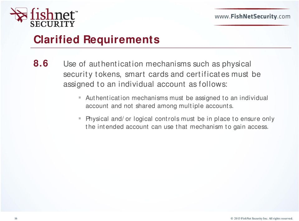 to an individual account as follows: Authentication mechanisms must be assigned to an individual account and not