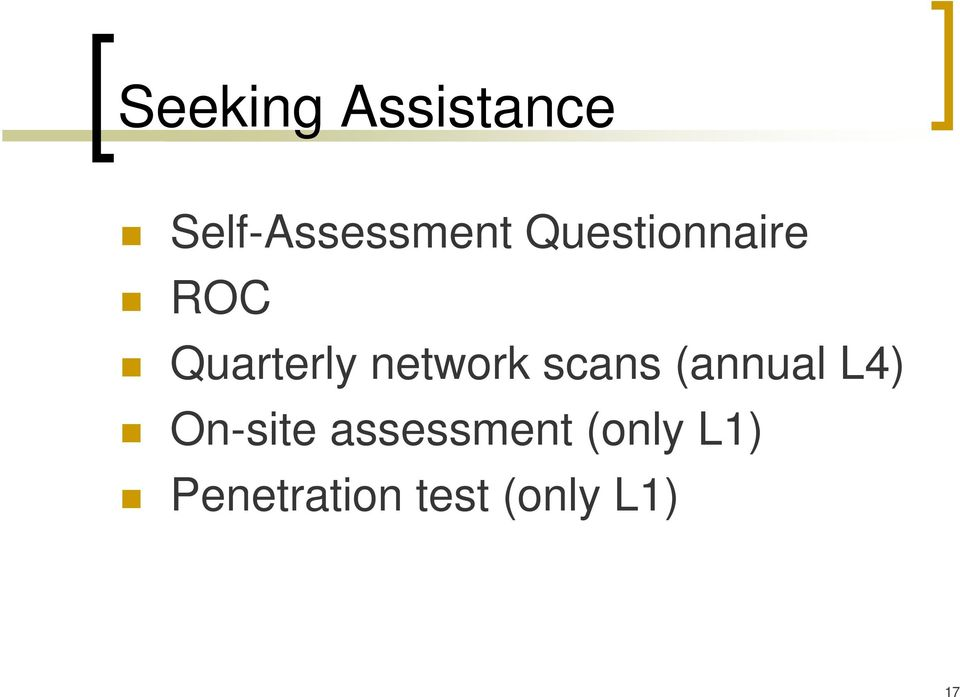 scans (annual L4) On-site assessment