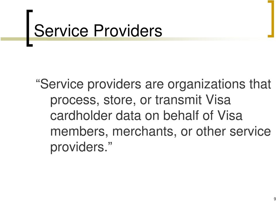 transmit Visa cardholder data on behalf of