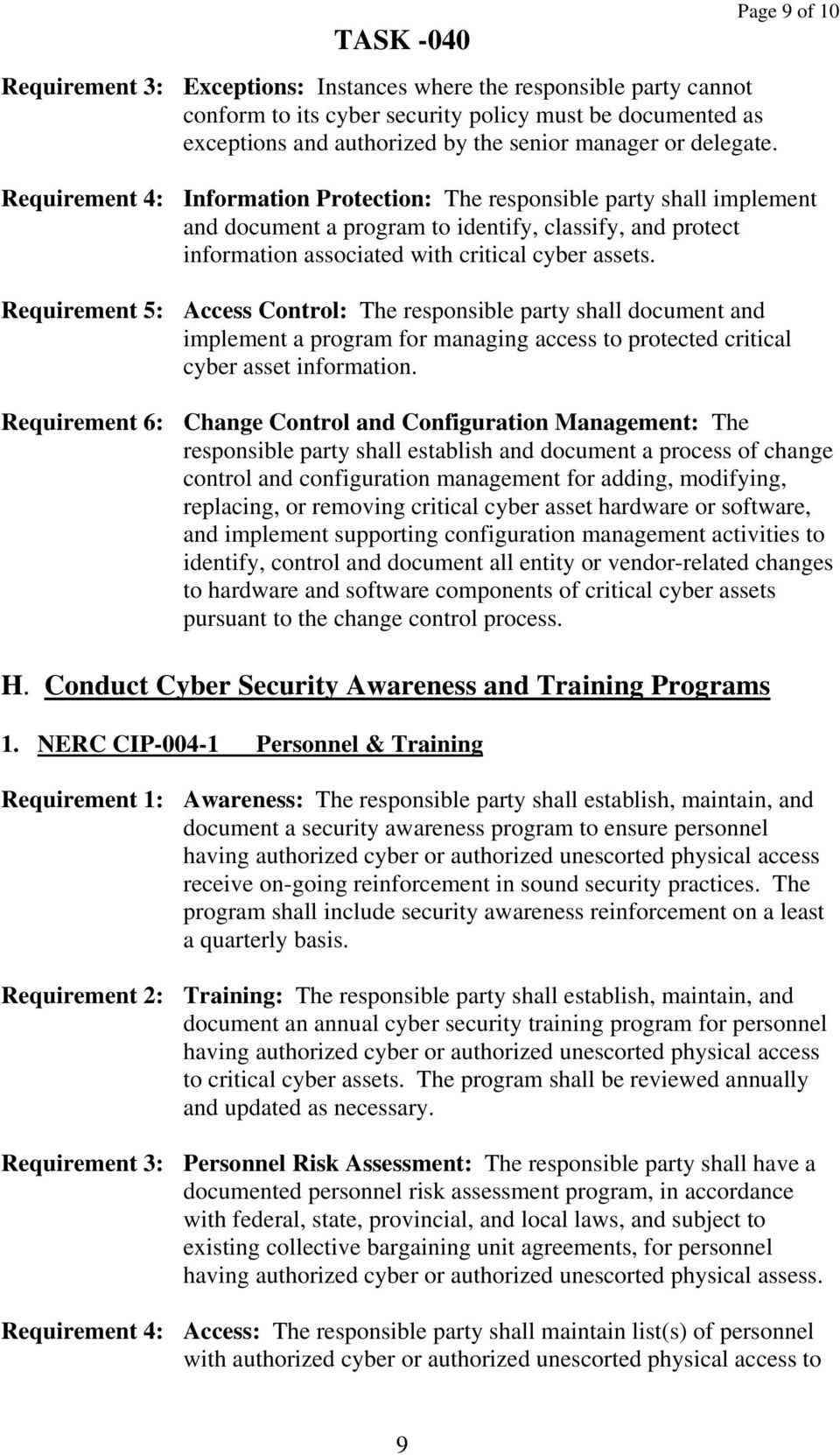 Requirement 5: Access Control: The responsible party shall document and implement a program for managing access to protected critical cyber asset information.