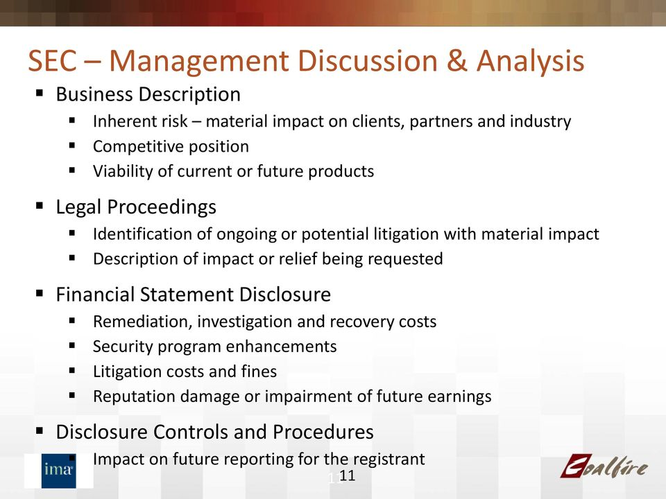 impact or relief being requested Financial Statement Disclosure Remediation, investigation and recovery costs Security program enhancements