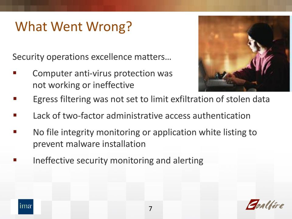ineffective Egress filtering was not set to limit exfiltration of stolen data Lack of