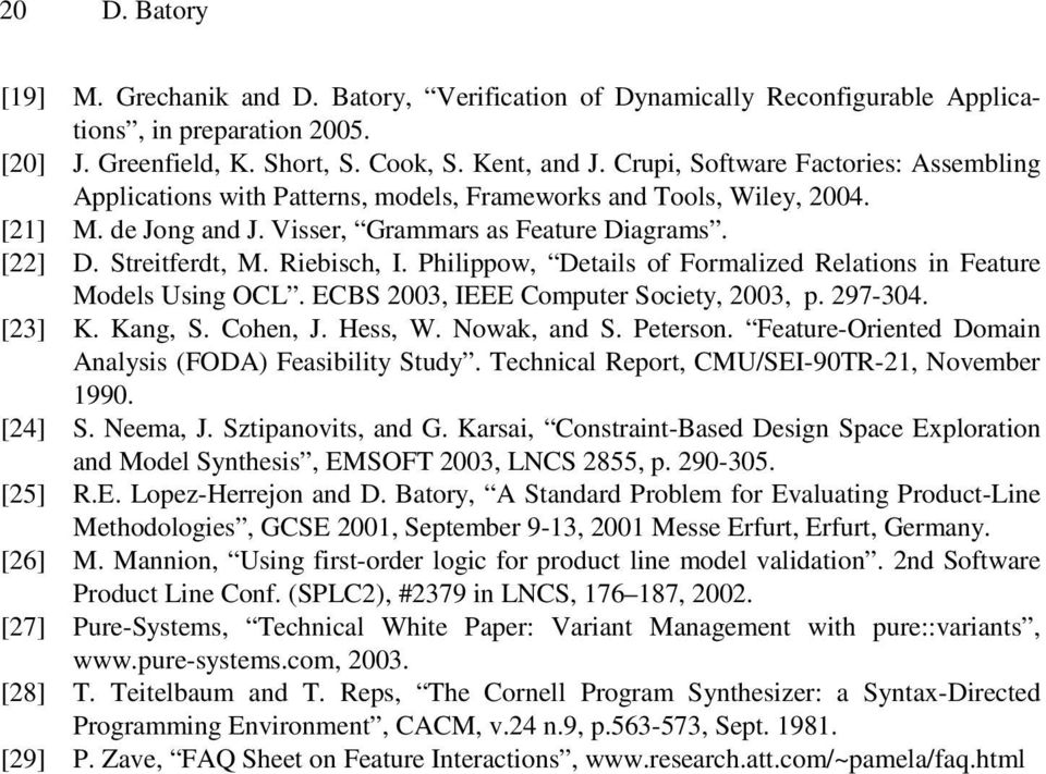 Riebisch, I. Philippow, Details of Formalized Relations in Feature Models Using OCL. ECBS 2003, IEEE Computer Society, 2003, p. 297-304. [23] K. Kang, S. Cohen, J. Hess, W. Nowak, and S. Peterson.