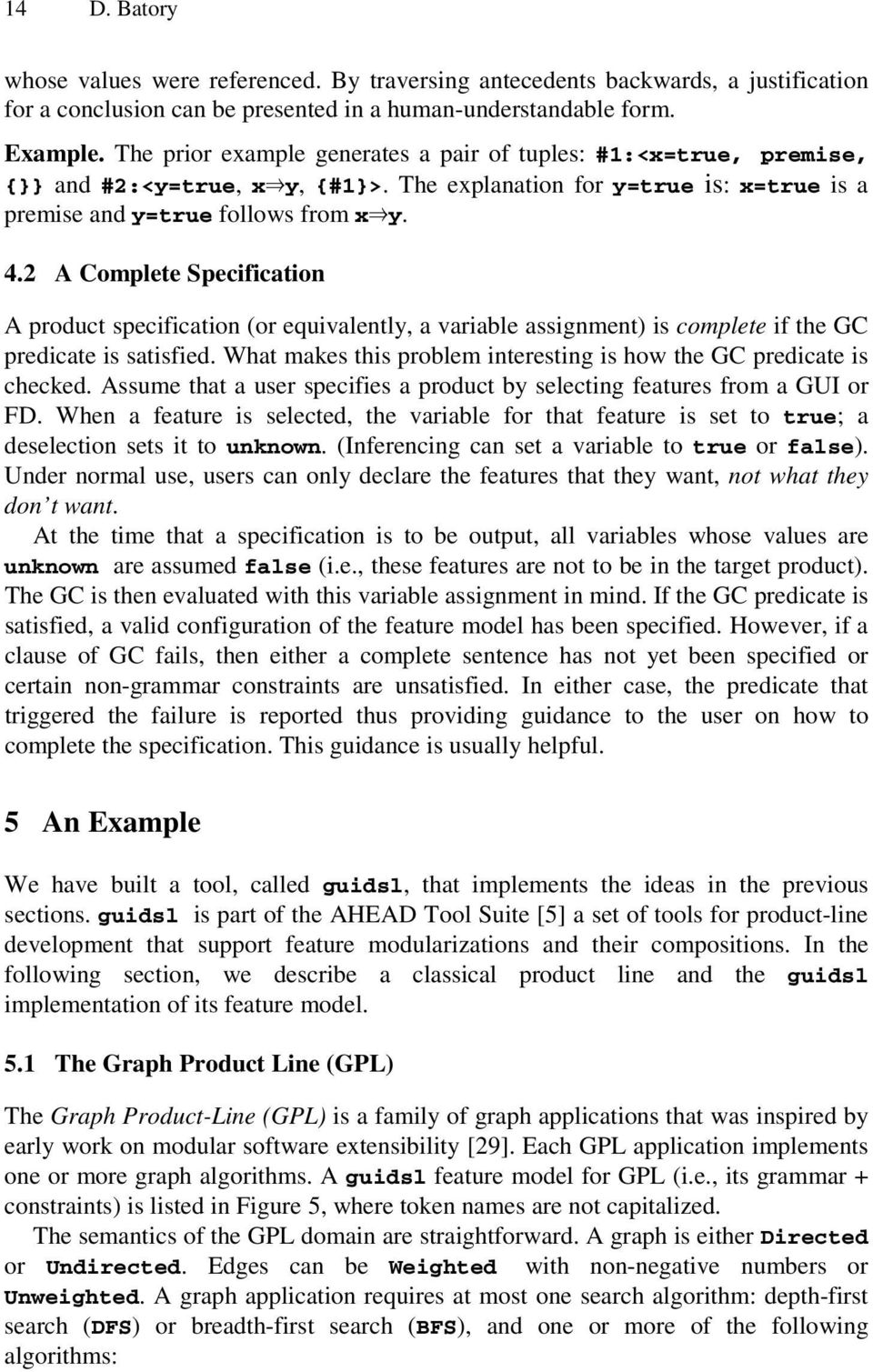 2 A Complete Specification A product specification (or equivalently, a variable assignment) is complete if the GC predicate is satisfied.
