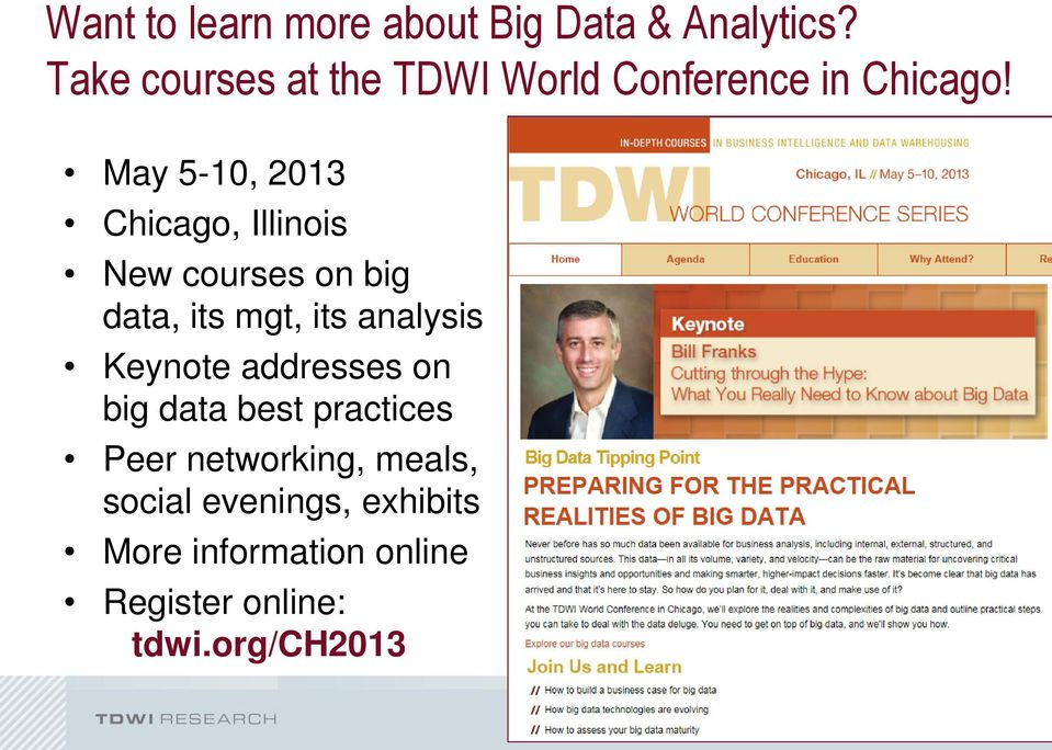 May 5-10, 2013 Chicago, Illinois New courses on big data, its mgt, its analysis