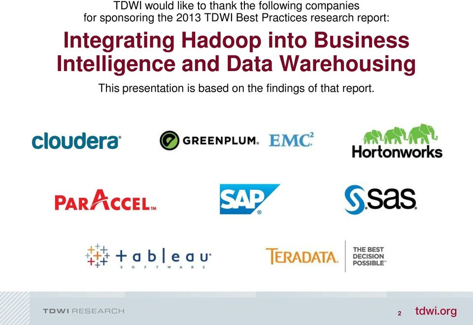 Integrating Hadoop into Business Intelligence and Data