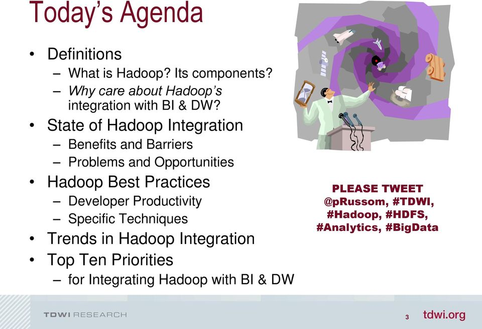 State of Hadoop Integration Benefits and Barriers Problems and Opportunities Hadoop Best Practices