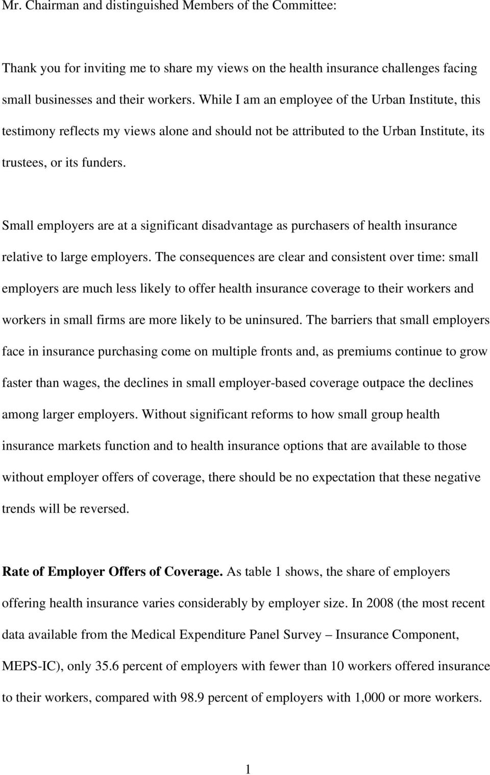 Small employers are at a significant disadvantage as purchasers of health insurance relative to large employers.