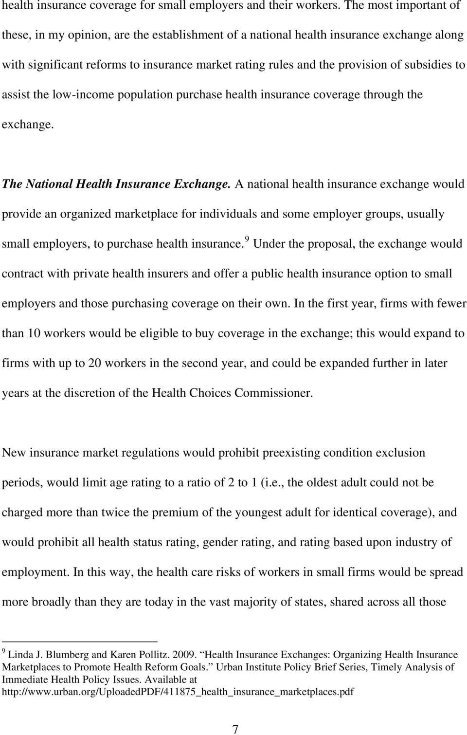 subsidies to assist the low-income population purchase health insurance coverage through the exchange. The National Health Insurance Exchange.