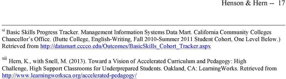 ) Retrieved from http://datamart.cccco.edu/outcomes/basicskills_cohort_tracker.aspx xii Hern, K., with Snell, M. (2013).