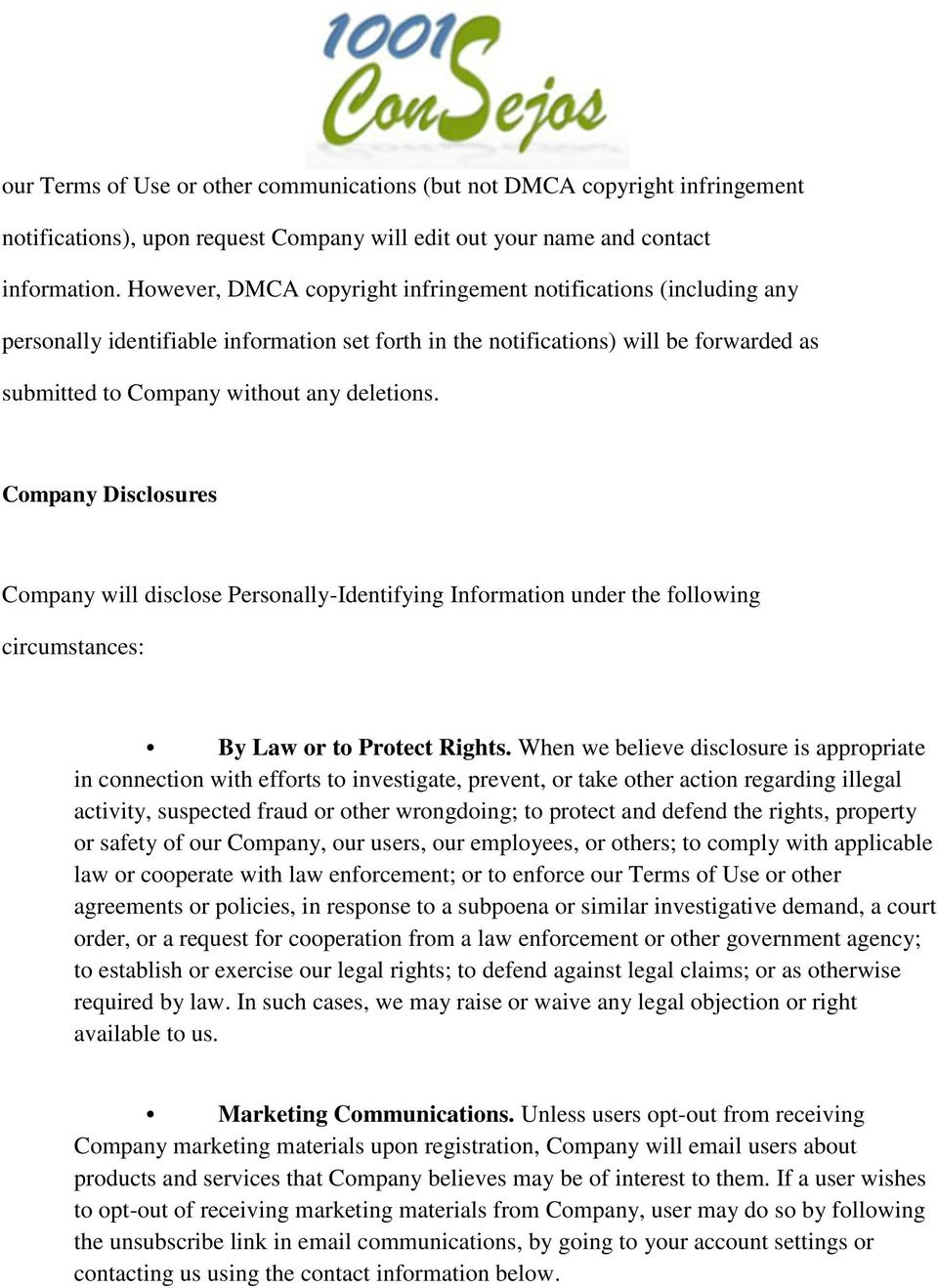 Company Disclosures Company will disclose Personally-Identifying Information under the following circumstances: By Law or to Protect Rights.