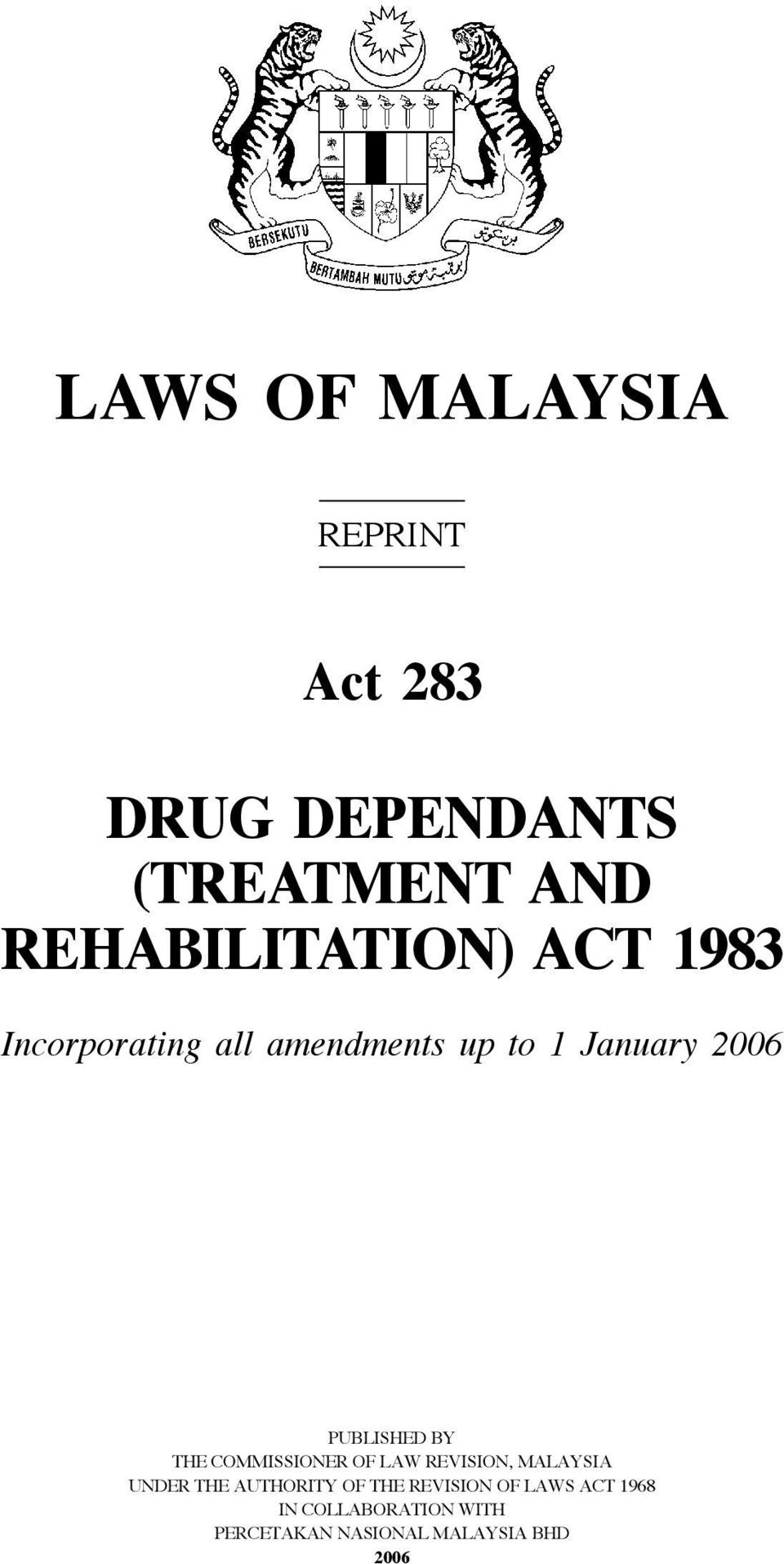 January 2006 PUBLISHED BY THE COMMISSIONER OF LAW REVISION, MALAYSIA UNDER THE AUTHORITY