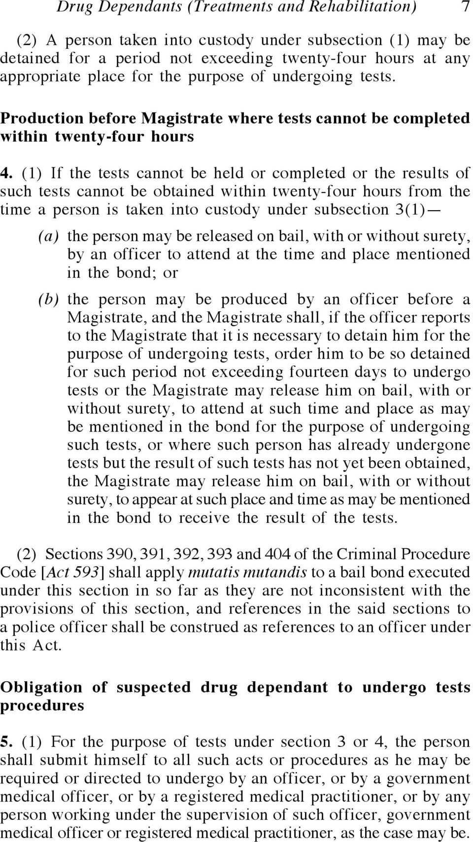 (1) If the tests cannot be held or completed or the results of such tests cannot be obtained within twenty-four hours from the time a person is taken into custody under subsection 3(1) (a) the person