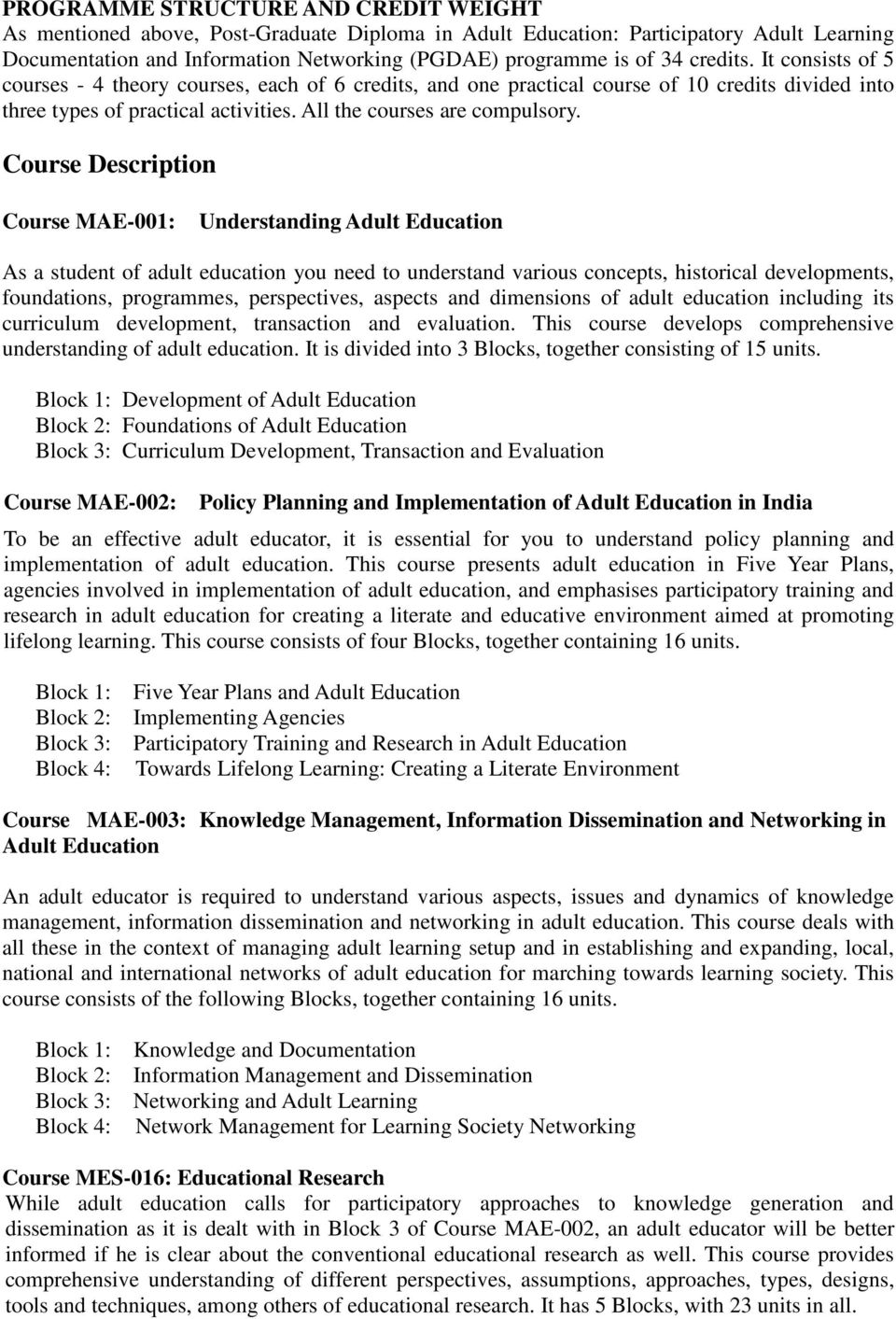 Course Description Course MAE-001: Understanding Adult Education As a student of adult education you need to understand various concepts, historical developments, foundations, programmes,