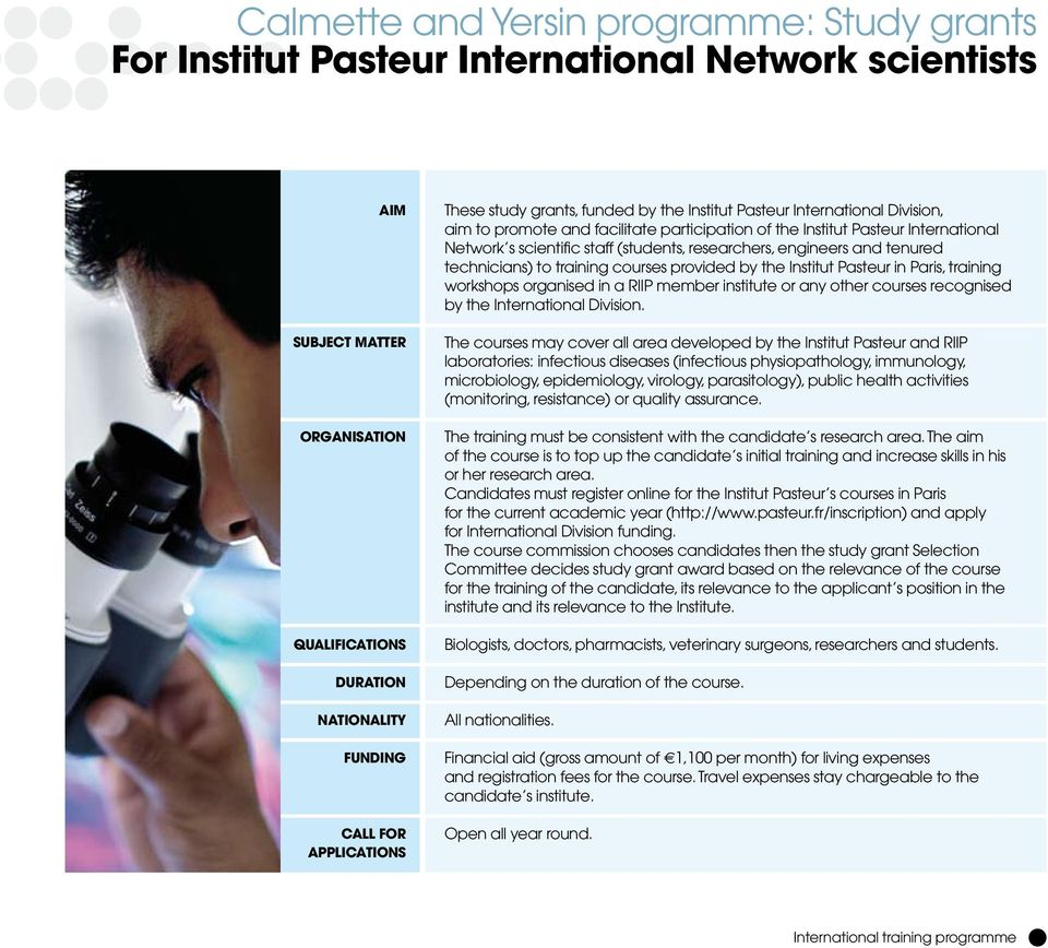 technicians) to training courses provided by the Institut Pasteur in Paris, training workshops organised in a RIIP member institute or any other courses recognised by the International Division.