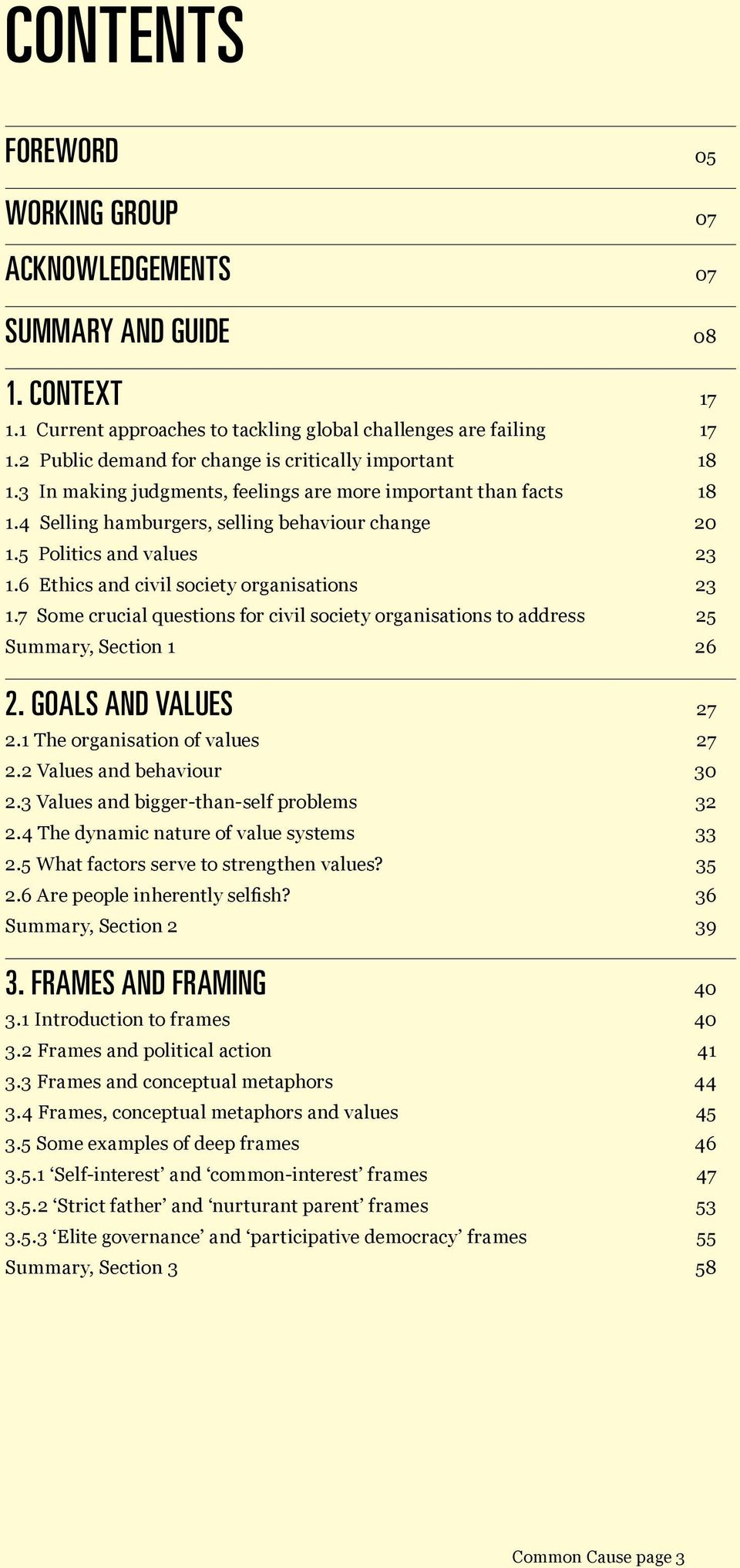 5 Politics and values 23 1.6 Ethics and civil society organisations 23 1.7 Some crucial questions for civil society organisations to address 25 Summary, Section 1 26 2. Goals and values 27 2.