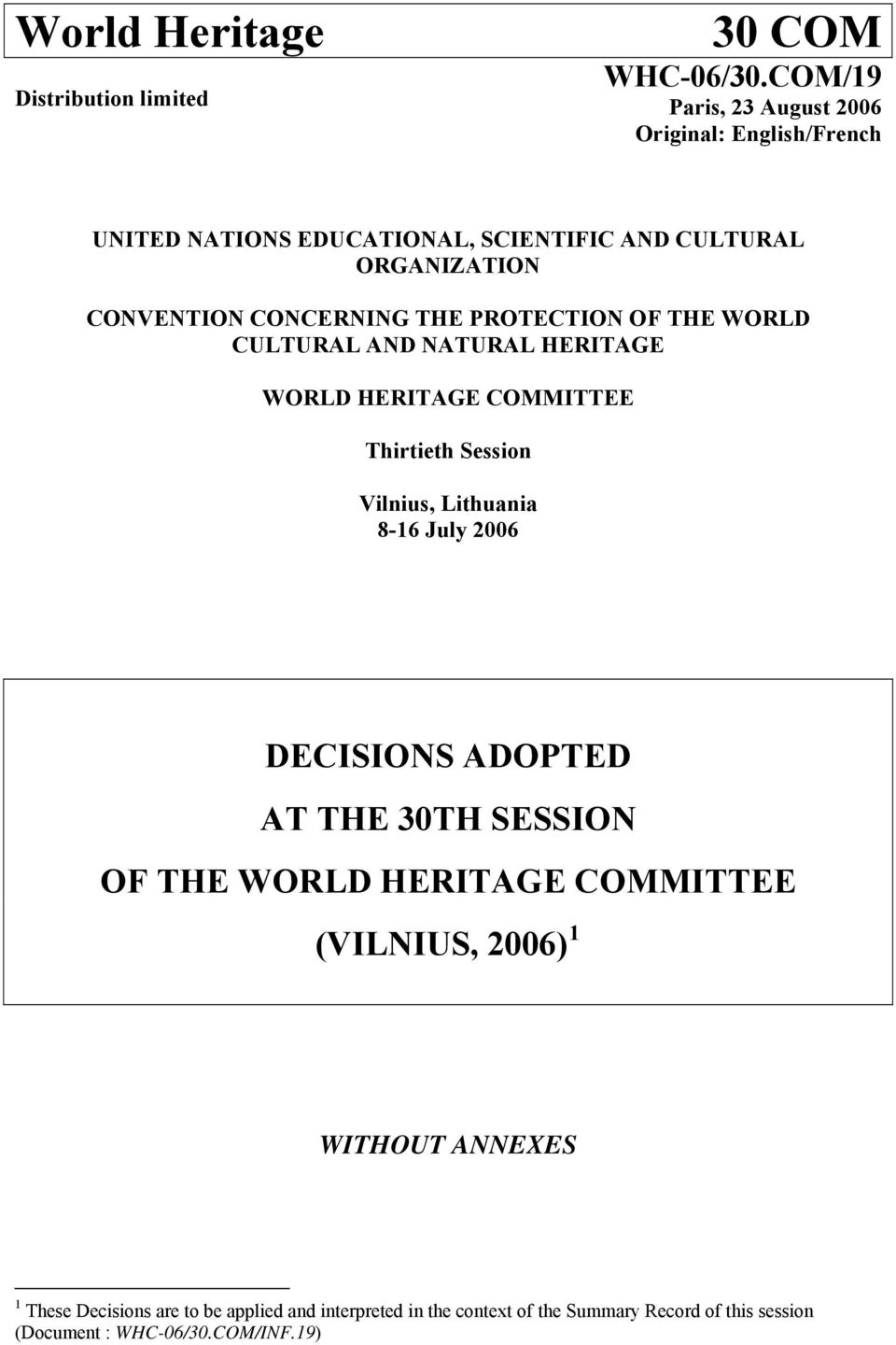 THE PROTECTION OF THE WORLD CULTURAL AND NATURAL HERITAGE WORLD HERITAGE COMMITTEE Thirtieth Session Vilnius, Lithuania 8-16 July 2006