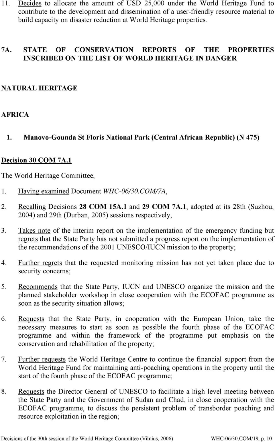 STATE OF CONSERVATION REPORTS OF THE PROPERTIES INSCRIBED ON THE LIST OF WORLD HERITAGE IN DANGER NATURAL HERITAGE AFRICA Manovo-Gounda St Floris National Park (Central African Republic) (N 475)