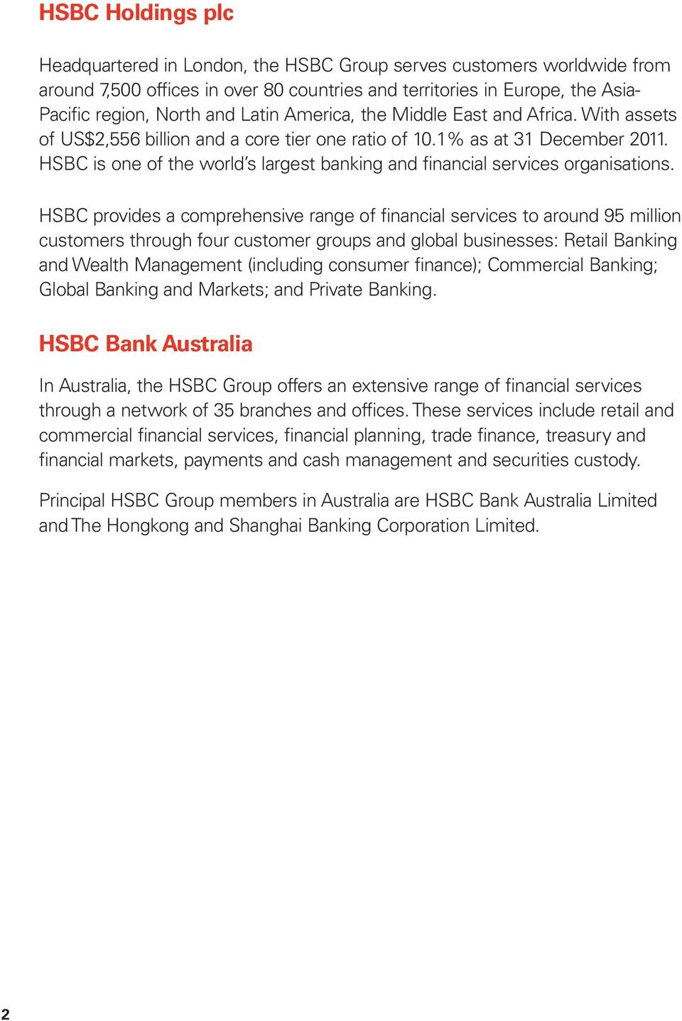 HSBC is one of the world s largest banking and financial services organisations.