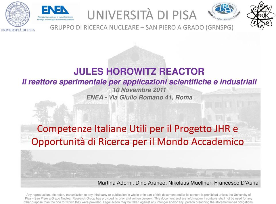 third party or publication in whole or in part of this document and/or its content is prohibited unless the University of Pisa ro a Grado Nuclear Research Group has provided its prior and written