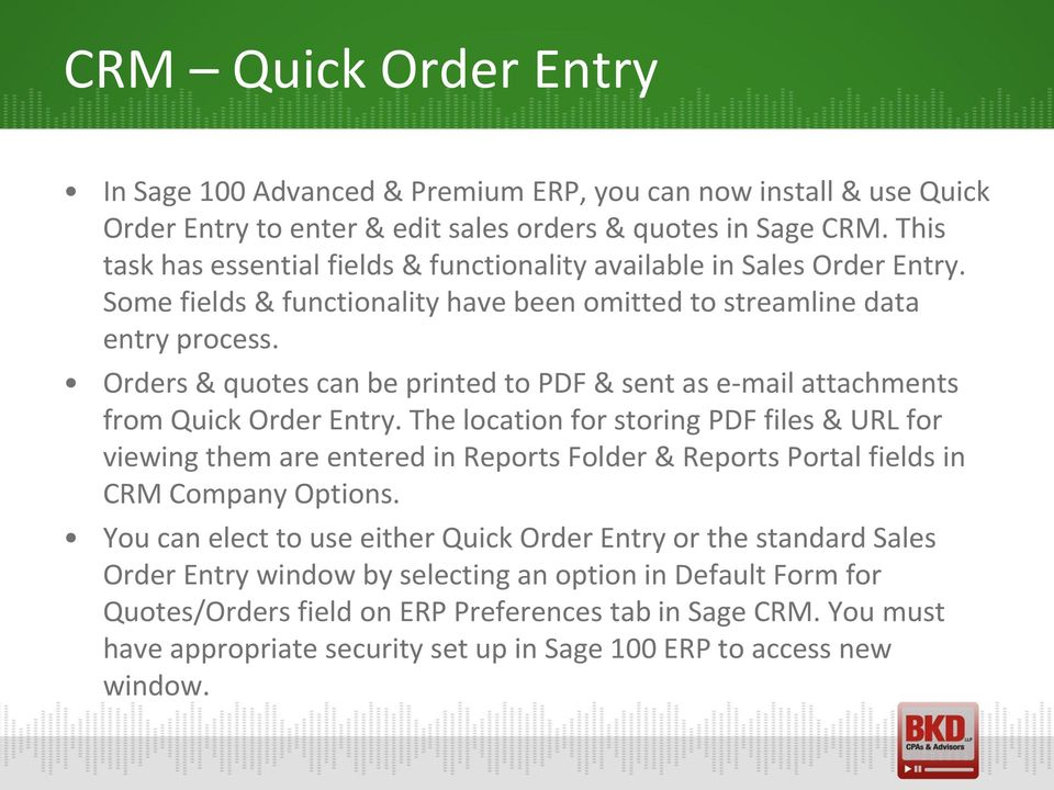 Orders & qutes can be printed t PDF & sent as e-mail attachments frm Quick Order Entry.