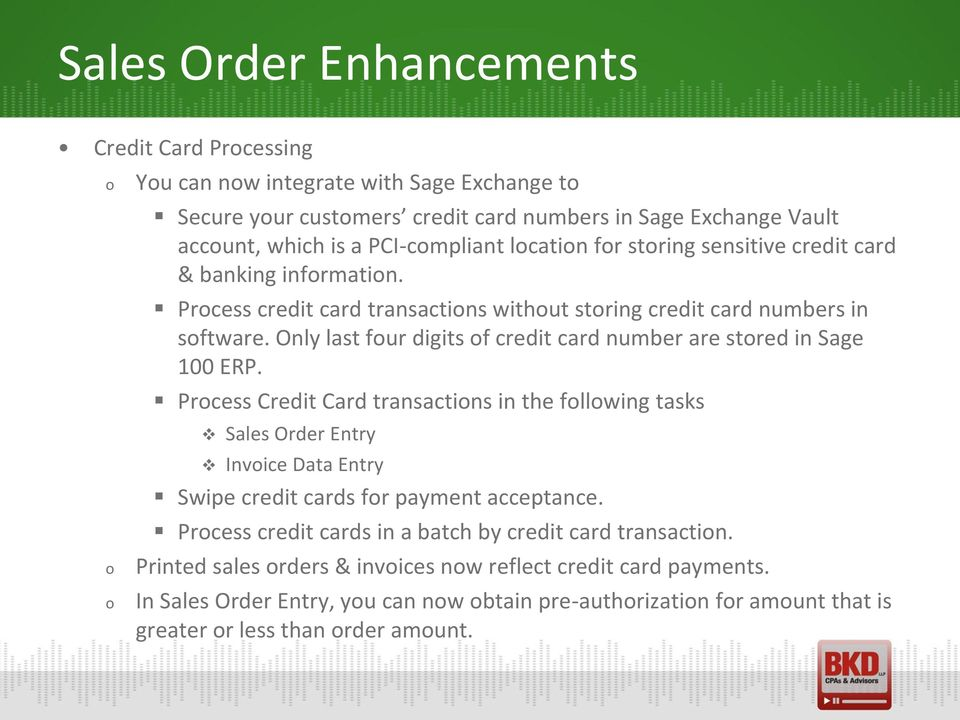 Only last fur digits f credit card number are stred in Sage 100 ERP.