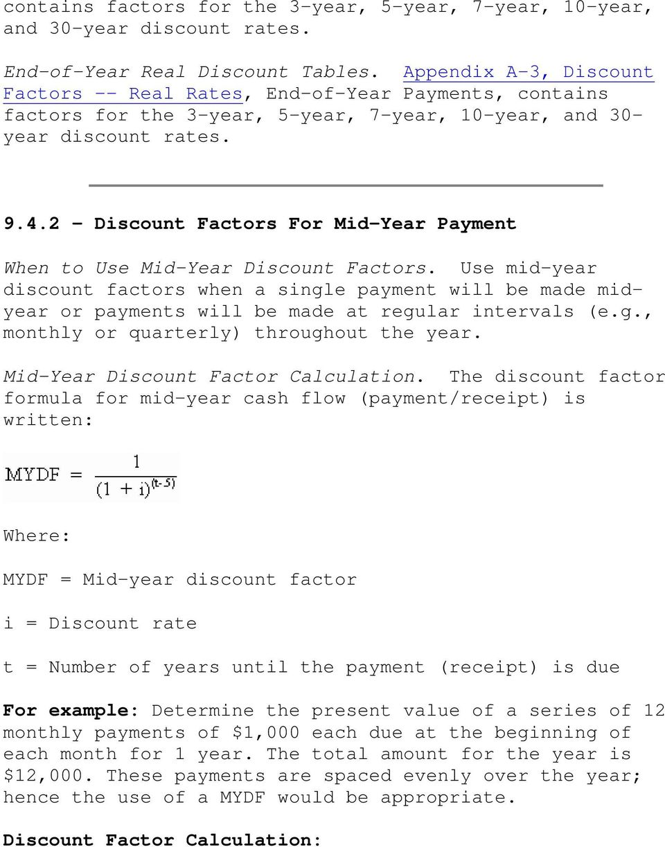 2 - Discunt Factrs Fr Mid-Year Payment When t Use Mid-Year Discunt Factrs. Use mid-year discunt factrs when a single payment will be made midyear r payments will be made at regular intervals (e.g., mnthly r quarterly) thrughut the year.