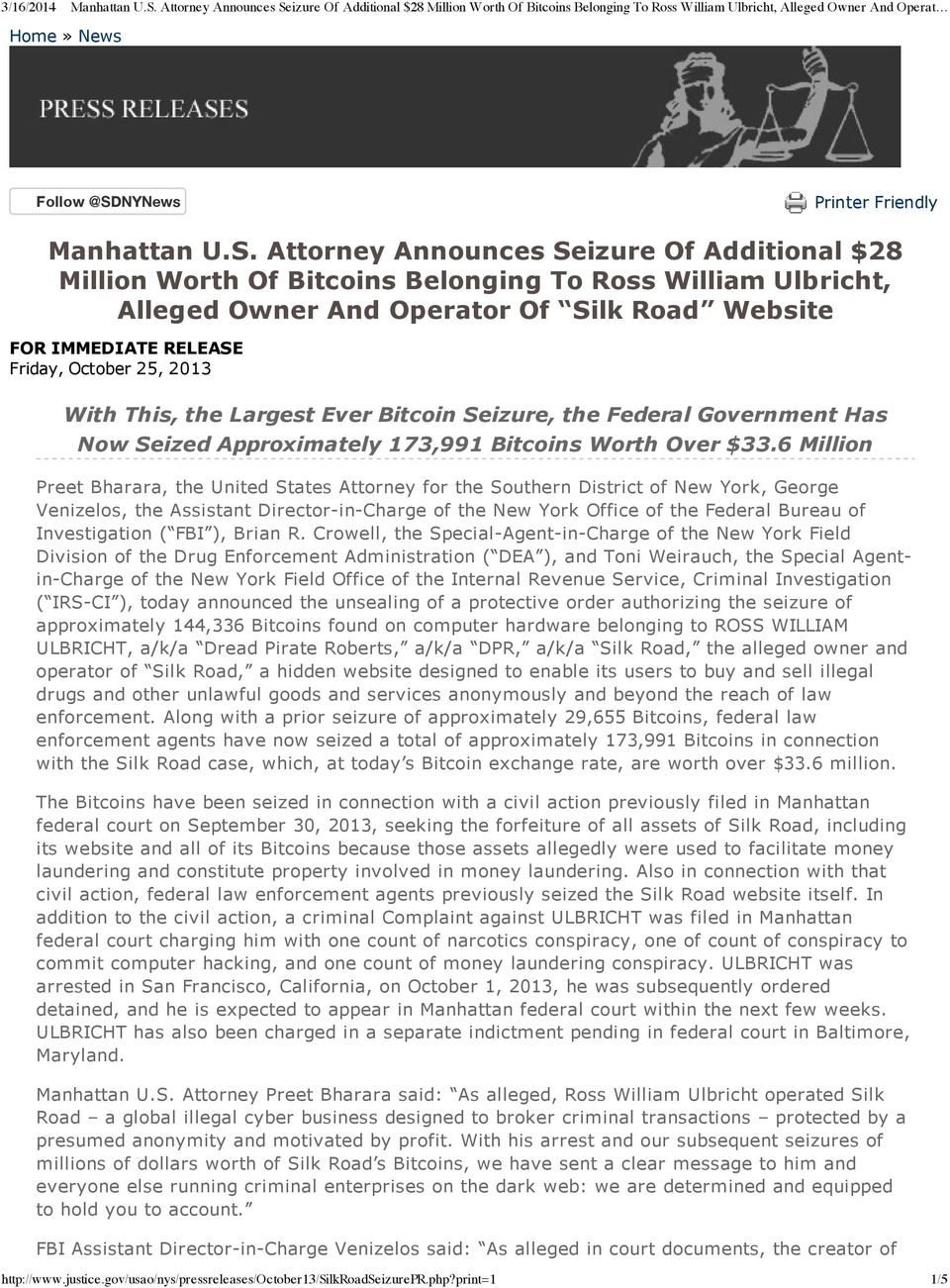Attorney Announces Seizure Of Additional $28 Million Worth Of Bitcoins Belonging To Ross William Ulbricht, Alleged Owner And Operator Of Silk Road Website FOR IMMEDIATE RELEASE Friday, October 25,