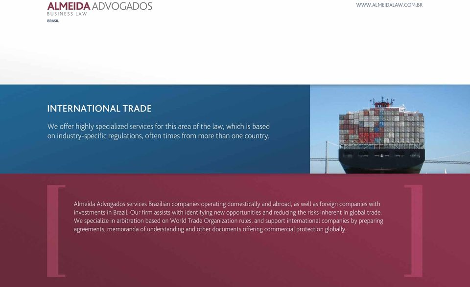 Our firm assists with identifying new opportunities and reducing the risks inherent in global trade.