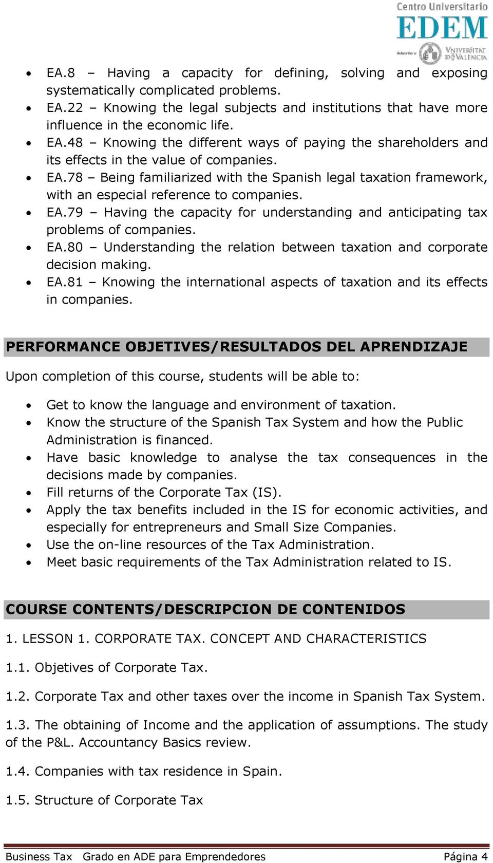 EA.81 Knowing the international aspects of taxation and its effects in companies.