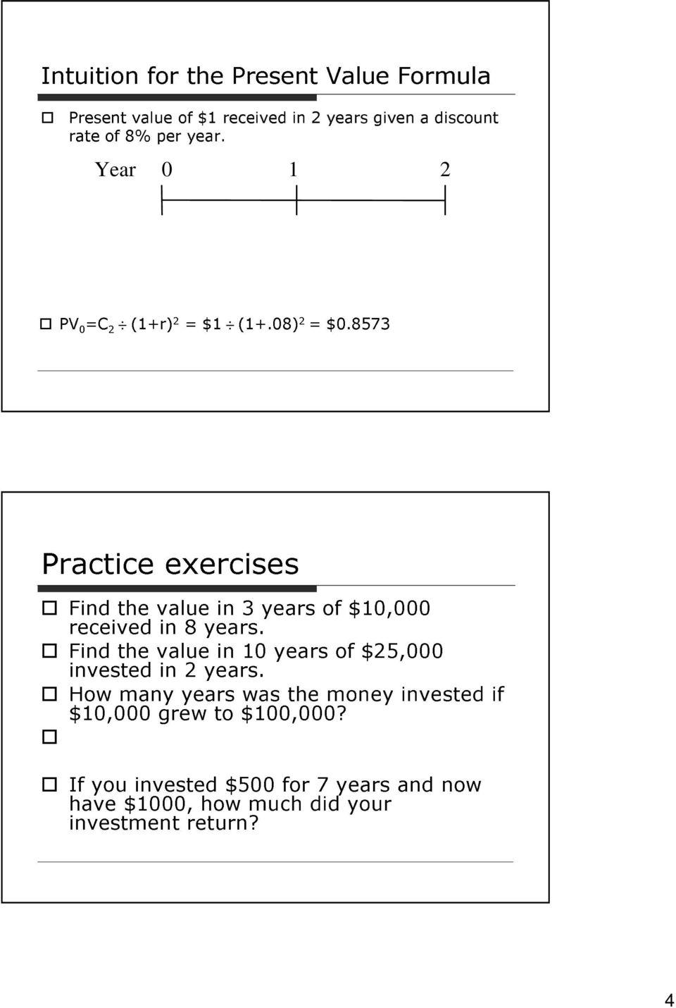 8573 Practice exercises Fid the value i 3 years of $, received i 8 years.